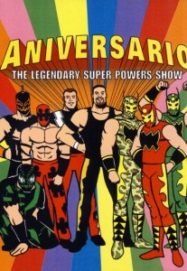 Aniversario The Legendary Super Powers Show